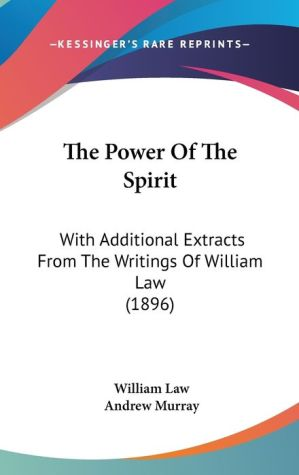 The Power Of The Spirit - William Law, Andrew Murray (Editor)
