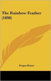 The Rainbow Feather (1898) - Fergus Hume
