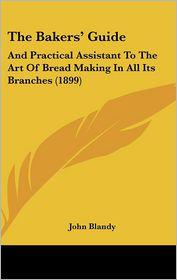 The Bakers' Guide - John Blandy