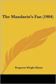 The Mandarin's Fan (1904) - Fergus Hume