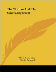The Woman And The University (1910) - David Starr Jordan, F. Sould Campbell (Illustrator)
