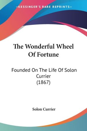 The Wonderful Wheel Of Fortune - Solon Currier