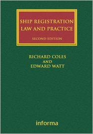 Ship Registration: Law and Practice - Richard Coles, Edward Watt