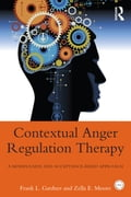 Anger Regulation Therapy - Frank L. Gardner, Zella E. Moore