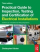 Practical Guide to Inspection, Testing and Certification of Electrical Installations - Chris Kitcher