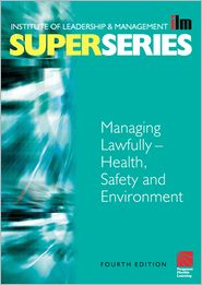 Managing Lawfully - Health, Safety and Environment Super Series - Institute of Leadership & Management