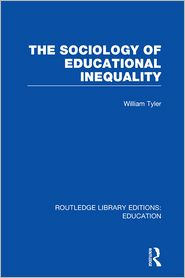 The Sociology of Educational Inequality (RLE Edu L) - William Tyler