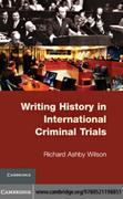 Wilson, Richard Ashby: Writing History in International Criminal Trials