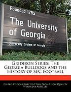 Gridiron Series: The Georgia Bulldogs and the History of SEC Football