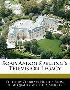 Soap: Aaron Spelling's Television Legacy