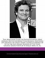 The Armchair Guide to Entertainment: 63rd Annual British Academy Film Awards, Featuring Jeff Bridges of Crazy Heart, George Clooney of Up in the Air,