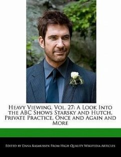 Heavy Viewing, Vol. 27: A Look Into the ABC Shows Starsky and Hutch, Private Practice, Once and Again and More - Rasmussen, Dana