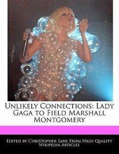 Unlikely Connections: Lady Gaga to Field Marshall Montgomery - Sans, Christopher