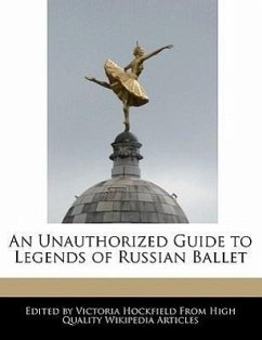 An Unauthorized Guide to Legends of Russian Ballet - Hockfield, Victoria