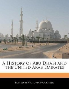 A History of Abu Dhabi and the United Arab Emirates - Hockfield, Victoria