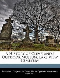 A History of Cleveland's Outdoor Museum, Lake View Cemetery - Jeffrey, S. B. Jeffrey, Sb