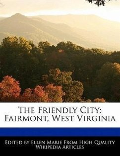 The Friendly City: Fairmont, West Virginia - Marie, Ellen