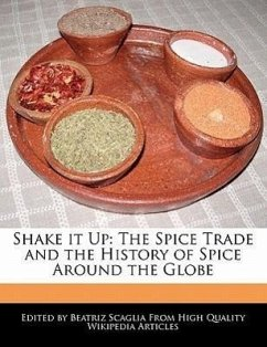 Shake It Up: The Spice Trade and the History of Spice Around the Globe - Scaglia, Beatriz