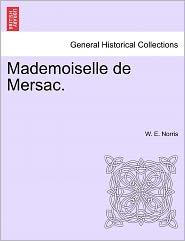 Mademoiselle de Mersac. - W. E. Norris