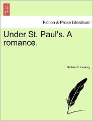 Under St. Paul's. A Romance. - Richard Dowling