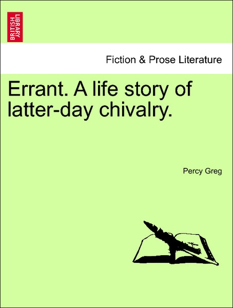 Errant. A life story of latter-day chivalry. Vol. III. als Taschenbuch von Percy Greg - British Library, Historical Print Editions
