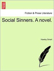 Social Sinners. A Novel. - Hawley Smart