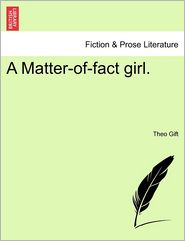 A Matter-Of-Fact Girl. - Theo Gift