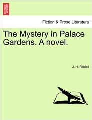 The Mystery In Palace Gardens. A Novel. - J. H. Riddell