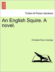 An English Squire. A Novel. - Christabel Rose Coleridge