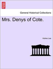 Mrs. Denys Of Cote. - Holme Lee