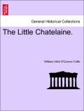 Cuffe, William Ulick O´Connor: The Little Chatelaine. Vol. III.