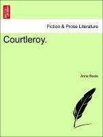 Courtleroy. Vol. III. - Beale, Anne