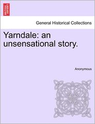 Yarndale: an unsensational story. - Anonymous