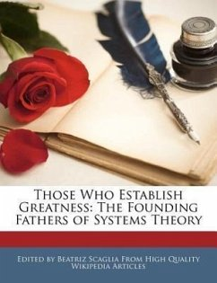 Those Who Establish Greatness: The Founding Fathers of Systems Theory - Scaglia, Beatriz