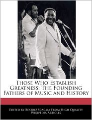 Those Who Establish Greatness: The Founding Fathers of Music and History - Beatriz Scaglia