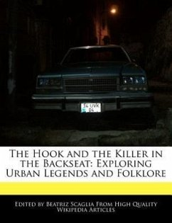 The Hook and the Killer in the Backseat: Exploring Urban Legends and Folklore - Scaglia, Beatriz