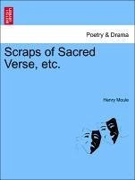 Scraps of Sacred Verse, etc. - Moule, Henry