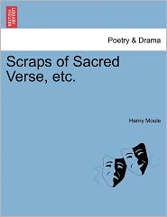 Scraps Of Sacred Verse, Etc. - Henry Moule
