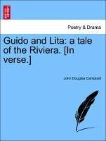 Guido and Lita: a tale of the Riviera. [In verse.]Second - Campbell, John Douglas