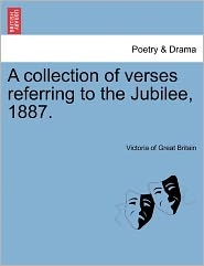 A Collection Of Verses Referring To The Jubilee, 1887. - Victoria Of Great Britain