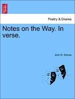 Notes on the Way. In verse. - Simms, John R.