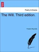 The Will. Third edition. - Reynolds, Frederic
