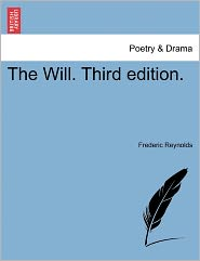 The Will. Third Edition. - Frederic Reynolds