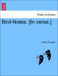 Douglas, Evelyn: Bird-Notes. [In verse.]