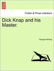 Dick Knap And His Master. - George Kitching