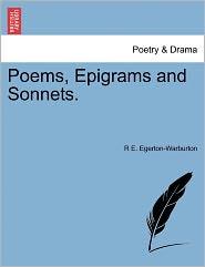 Poems, Epigrams And Sonnets. - R E. Egerton-Warburton