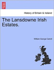 The Lansdowne Irish Estates. - William George Carroll