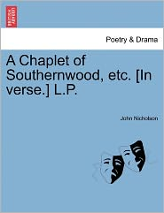 A Chaplet Of Southernwood, Etc. [In Verse.] L.P. - John Nicholson