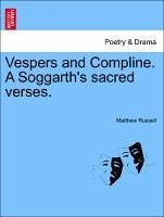 Vespers and Compline. A Soggarth's sacred verses. - Russell, Matthew
