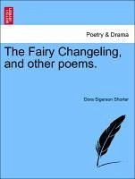 The Fairy Changeling, and other poems. - Shorter, Dora Sigerson